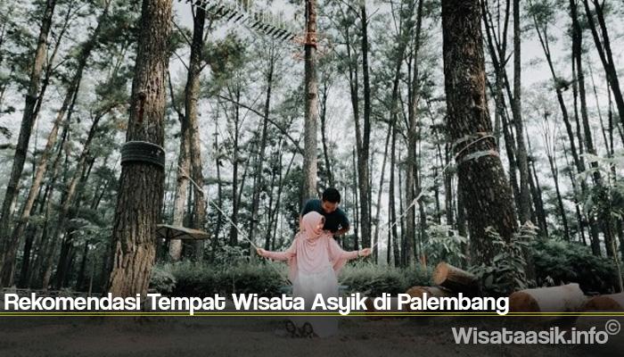 Rekomendasi Tempat Wisata Asyik di Palembang