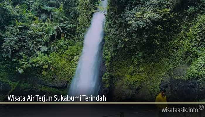 Wisata Air Terjun Sukabumi Terindah