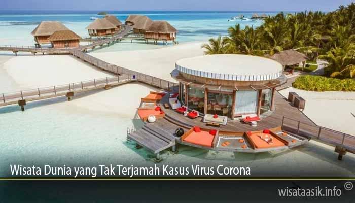 Wisata Dunia yang Tak Terjamah Kasus Virus Corona