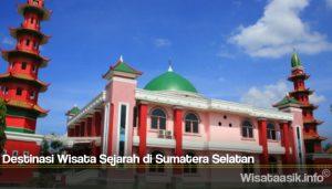 Destinasi Wisata Sejarah di Sumatera Selatan