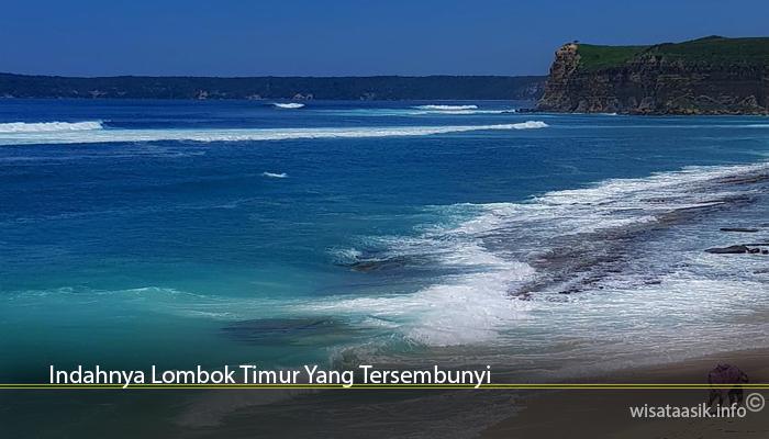 Indahnya Lombok Timur Yang Tersembunyi