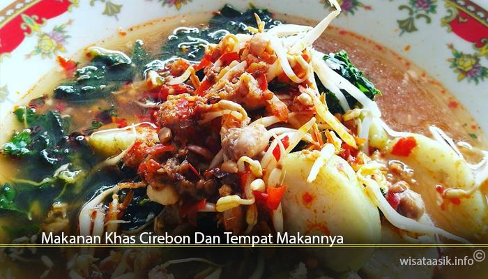 Makanan Khas Cirebon Dan Tempat Makannya