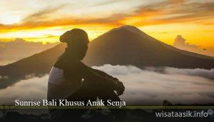 Sunrise Bali Khusus Anak Senja