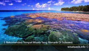 5-Rekomendasi-Tempat-Wisata-Yang-Menarik-Di-Sulawesi